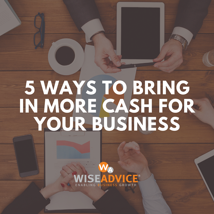 5 ways to bring in more cash for your business